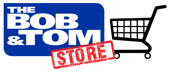 The Bob and Tom Store