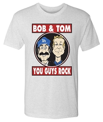 Bob & Tom You Guys Rock Tee